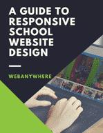A GUIDE TO RESPONSIVE SCHOOL WEBSITE DESIGN