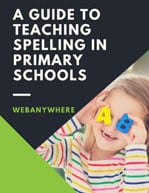 A GUIDE TO TEACHING SPELLING IN PRIMARY SCHOOLS